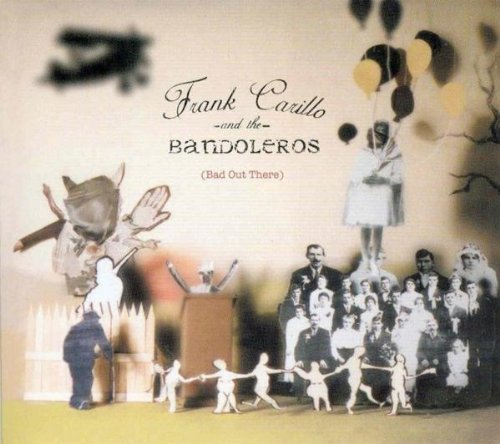 Carillo Frank & The Bandoleros Bad Out There