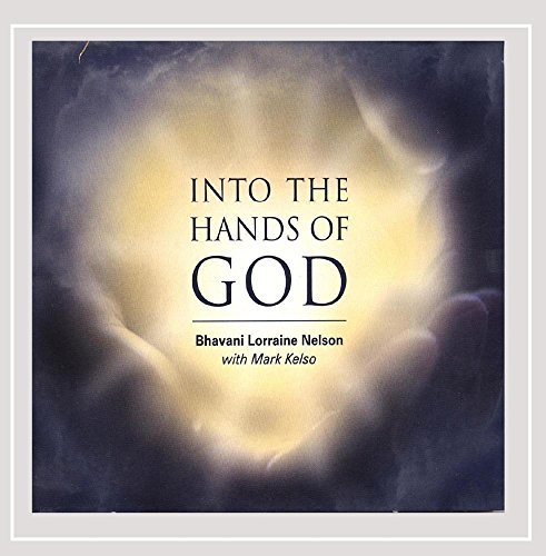 Bhavani Lorraine Nelson Into The Hands Of God