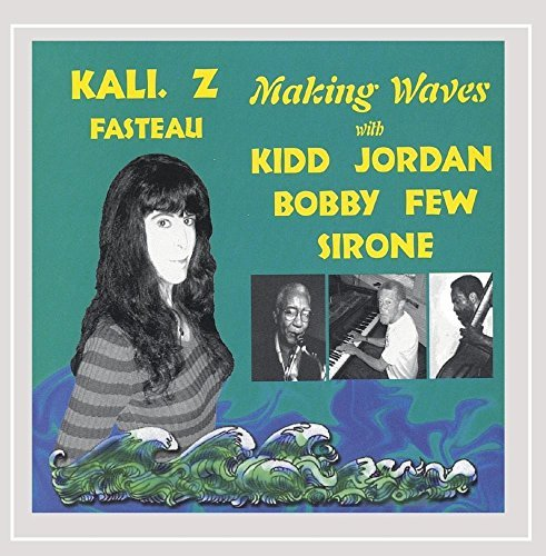 Kali Z. Fasteau Making Waves
