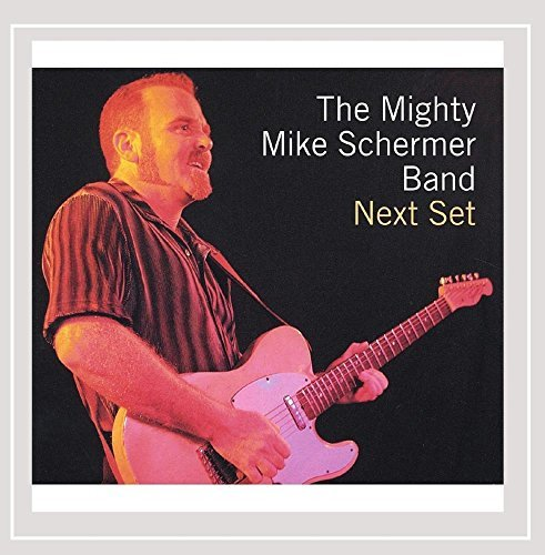 Mighty Mike Schermer Band Next Set