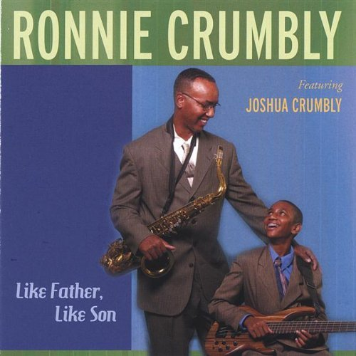 Ronnie Crumbly Like Father Like Son