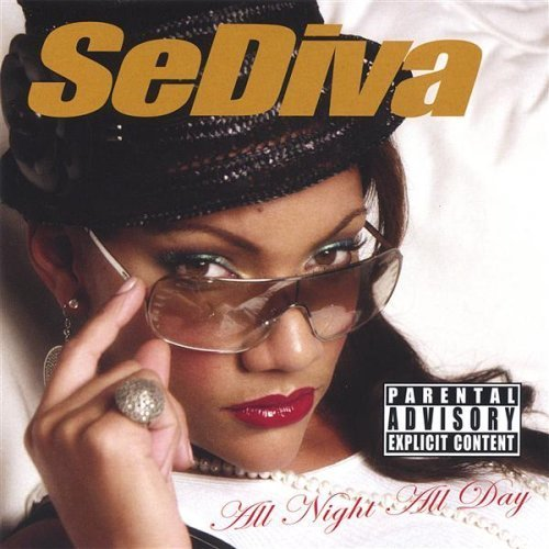 Sediva All Night All Day Explicit Version