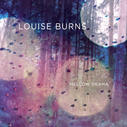 Louise Burns Mellow Drama