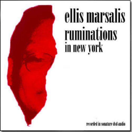 Ellis Marsalis Ruminations In New York