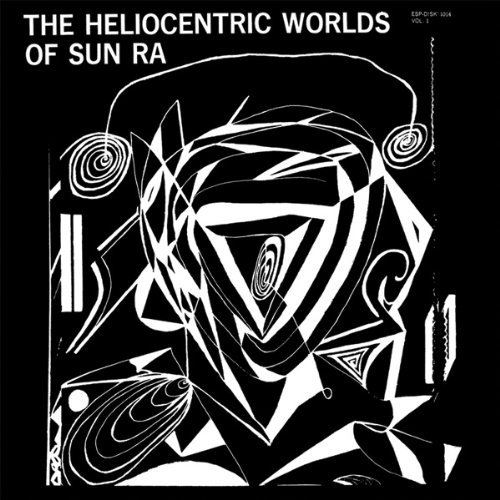 Sun Ra Vol. 1 Heliocentric Worlds Of Volume 1 Heliocentric Worlds Of