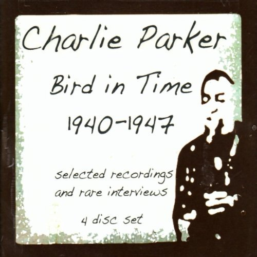 Charlie Parker Bird In Time 1940 1947 4 CD