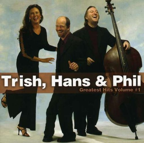 Trish & Phil Hans Vol. 1 Greatest Hits