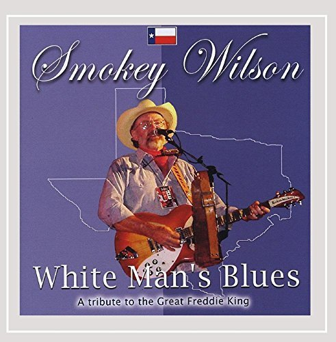 Smokey Wilson White Man's Blues