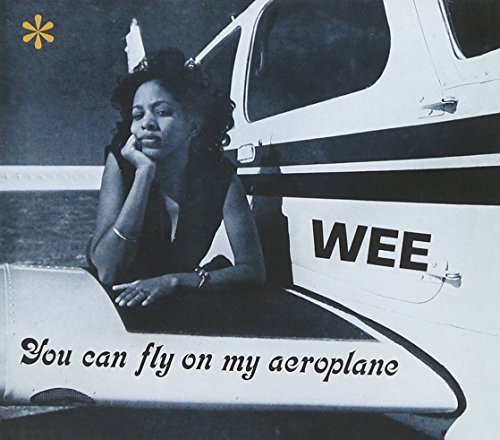 Wee You Can Fly On My Aeroplane