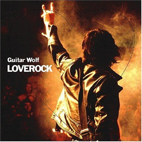 Guitar Wolf Love Rock