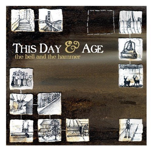 This Day & Age Bell & The Hammer