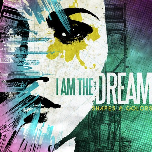 I Am The Dream Shapes & Colors