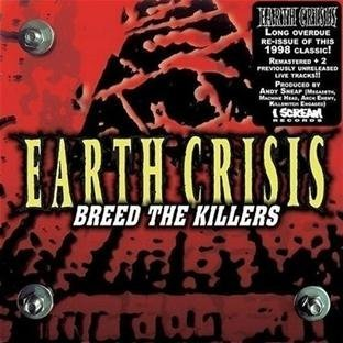 Earth Crisis Breed The Killers Breed The Killers
