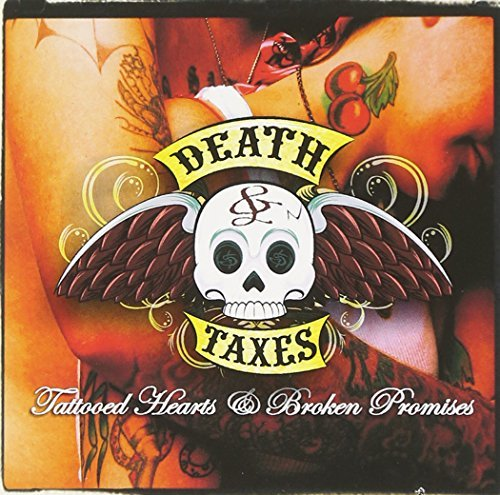 Death & Taxes Tattooed Hearts & Broken Promi