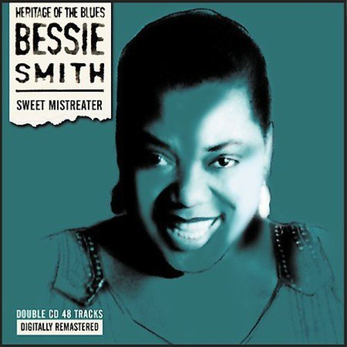 Bessie Smith Sweet Mistreater