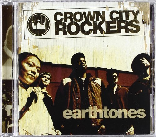 Crown City Rockers Earth Tones Incl. Bonus Track