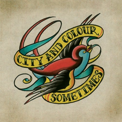 City & Colour Sometimes Sometimes