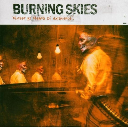 Burning Skies Murder By Means Of Existence