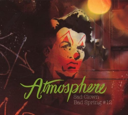 Atmosphere Sad Clown Bad Spring #12 Explicit Version