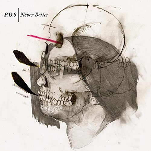 P.O.S. Never Better Explicit Version