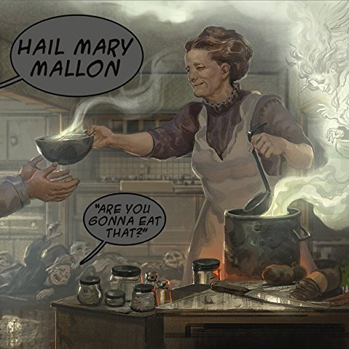 Hail Mary Mallon Are You Gonna Eat That? Explicit Version