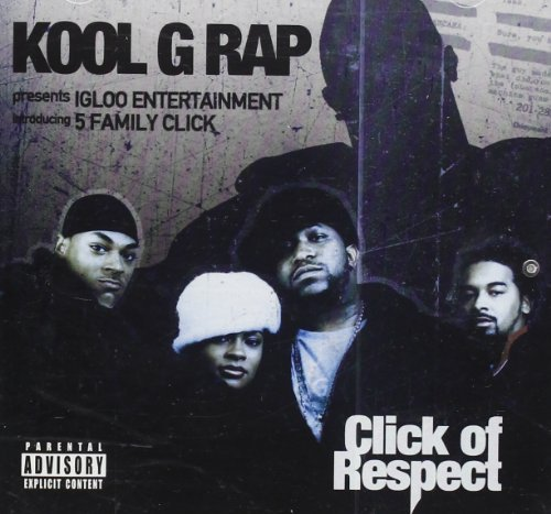 Kool G Rap Click Of Respect Explicit Version