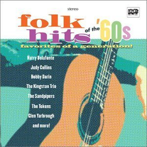 Folk Hits Of The 60's Folk Hits Of The 60's Baez Darin Belafonte Collins