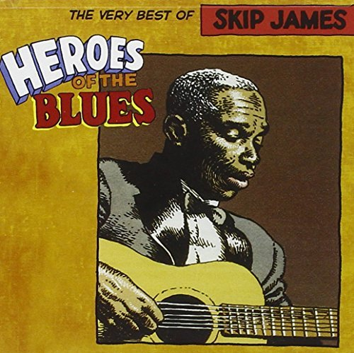 Skip James Heroes Of The Blues Heroes Of The Blues