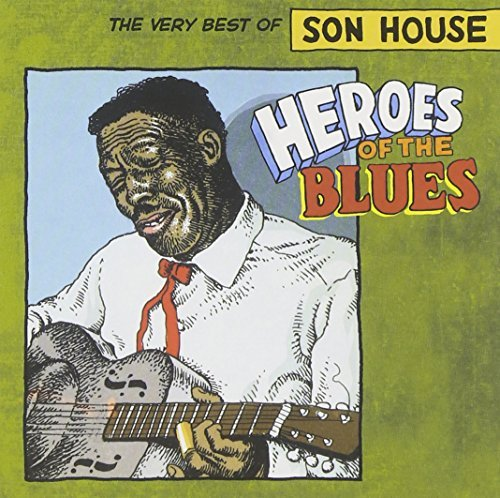 Son House Heroes Of The Blues Heroes Of The Blues