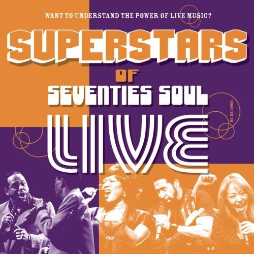 Superstars Of 70s Soul Live Superstars Of 70s Soul Live Labelle Manhattans Heatwave Mccrae Emotions Chi Lites