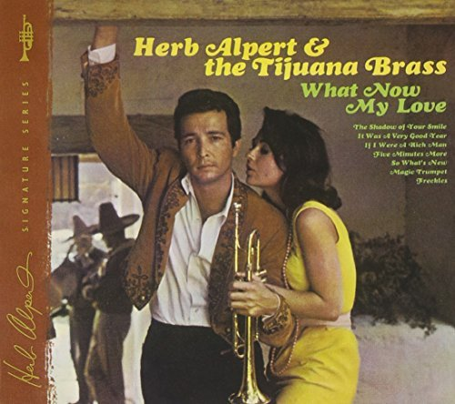 Herb & The Tijuana Bras Alpert What Now My Love