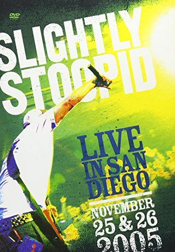 Slightly Stoopid Slightly Stoopid Live In San D Explicit Version