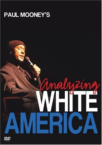 Paul Mooney Analyzing White America