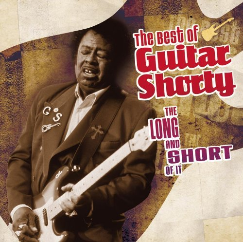 Guitar Shorty Long & The Short Of It Best O