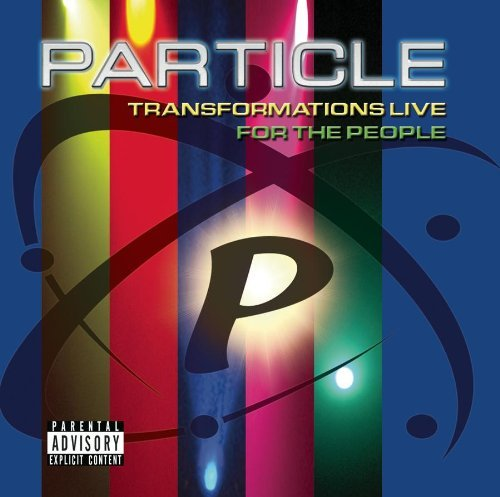 Particle Transformations Live For The Explicit Version 2 CD Set