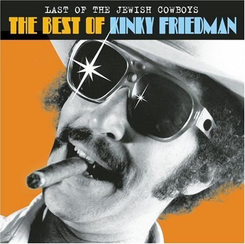 Kinky Friedman Last Of The Jewish Cowboys Be