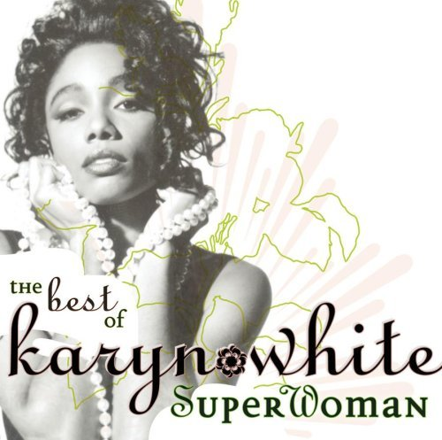 Karyn White Superwoman Best Of Karyn Whit
