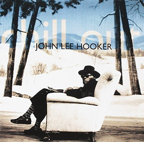 John Lee Hooker Chill Out