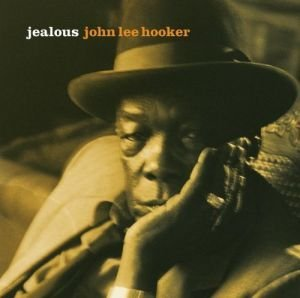 John Lee Hooker Jealous Incl. Bonus Tracks