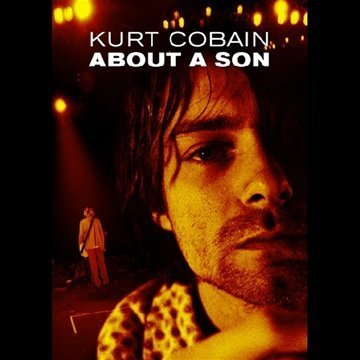Kurt Cobain About A Son Kurt Cobain About A Son About A Son