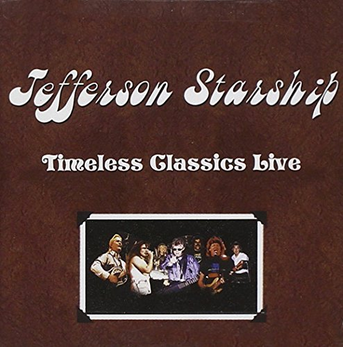 Jefferson Starship Timeless Classics Live
