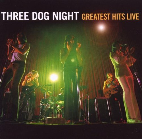 Three Dog Night Greatest Hits Live