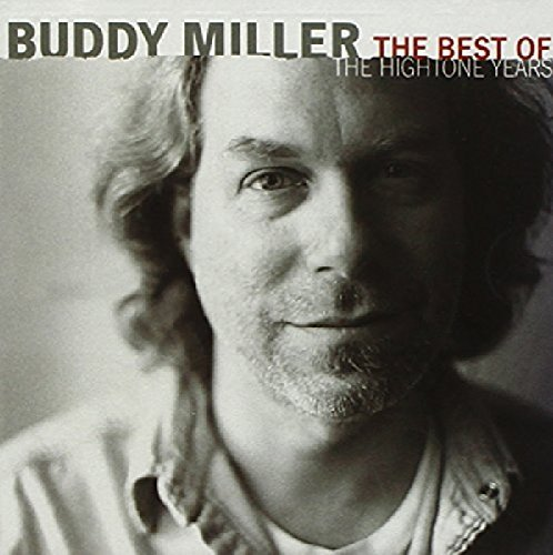 Buddy Miller Best Of The Hightone Years