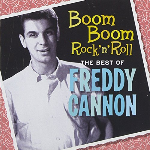 Freddy Cannon Boom Boom Rock 'n' Roll The B