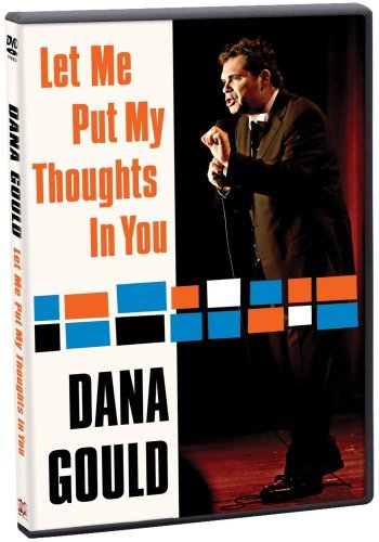 Dana Gould Let Me Put My Thoughts In You Nr