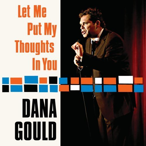 Gould Dana Let Me Put My Thoughts In You