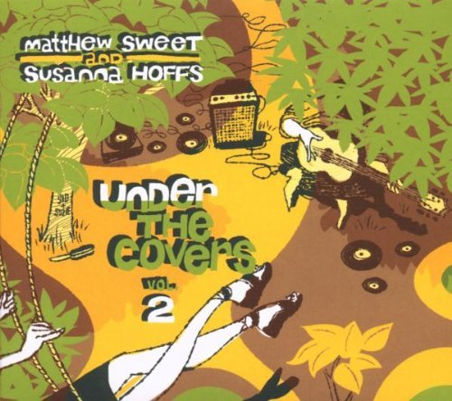Matthew & Susanna Hoffs Sweet Vol. 2 Under The Covers