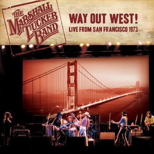 Marshall Tucker Band Way Out West! Live From San F