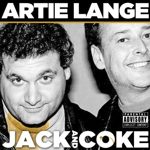 Artie Lange Jack & Coke Explicit Version