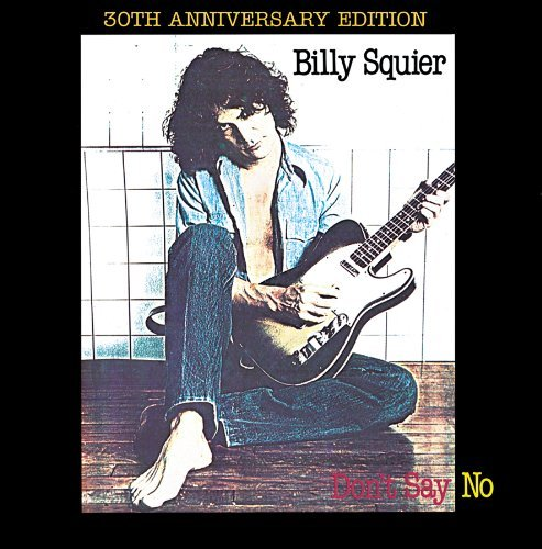 Billy Squier Don't Say No (30th Anniversary